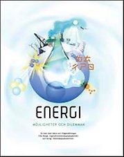 Boken Energi - möjligheter och dilemman.